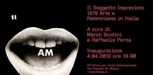 Il Soggetto Imprevisto. 1978 Arte e Femminismo in Italia