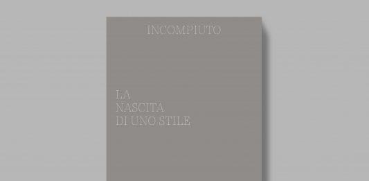 Incompiuto: la nascita di uno stile- Presentazione del libro