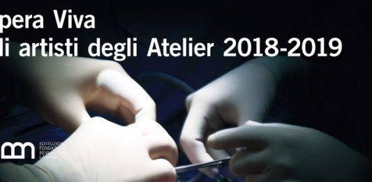 Opera Viva. Gli artisti degli Atelier 2018-2019