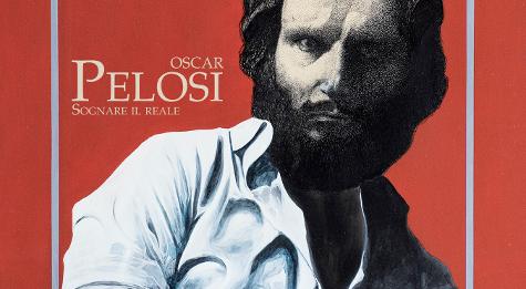 Oscar Pelosi – Sognare il reale