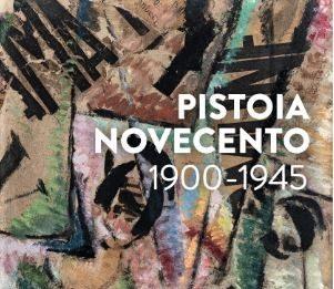 Pistoia Novecento 1900-1945
