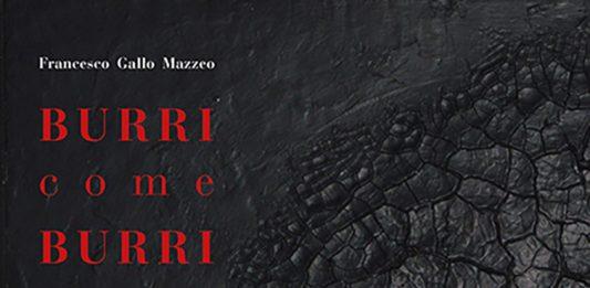 Burri come Burri | Opere di Alberto Burri. Presentazione Catalogo