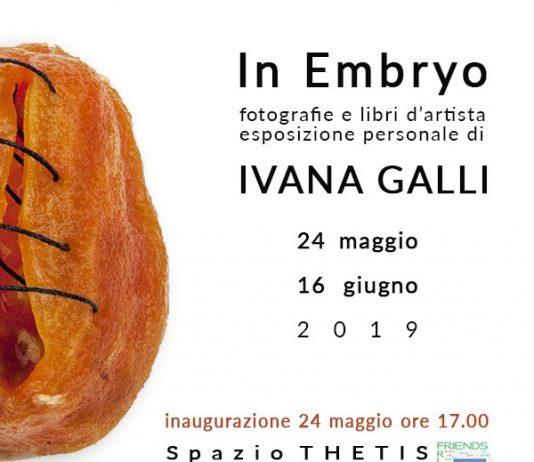 Ivana Galli – In Embryo