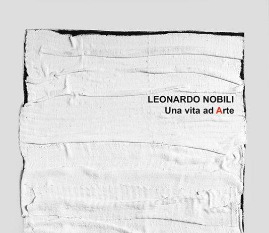 Leonardo Nobili – Una vita ad Arte