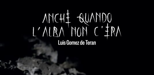 Luis Gomez de Teran – Anche quando l'alba non c'era
