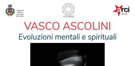Vasco Ascolini – Evoluzioni mentali e spirituali
