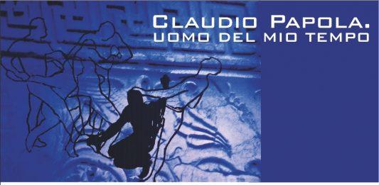 Claudio Papola – Uomo del mio tempo
