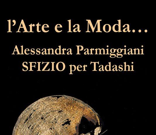Alessandra Parmiggiani – L'Arte e la Moda… Sfizio per Tadashi