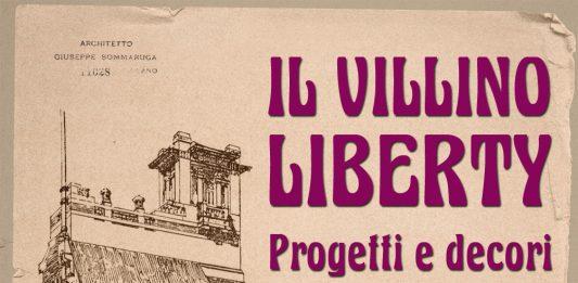 Il villino Liberty. Progetti e decorazioni