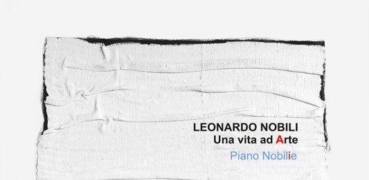 Leonardo Nobili – Una vita ad Arte. Piano Nobilie