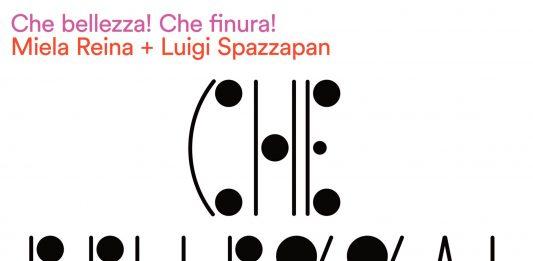 Che bellezza! Che finura! Miela Reina + Luigi Spazzapan – Relazioni d'arte