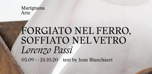 Lorenzo Passi – Forgiato nel ferro, soffiato nel vetro