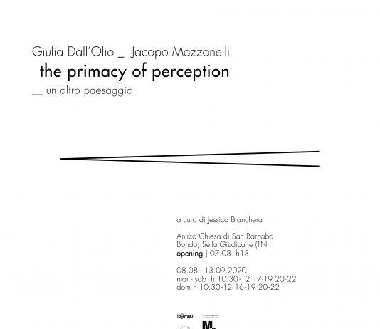 Giulia Dall'Olio / Jacopo Mazzonelli – The primacy of perception. Un altro paesaggio