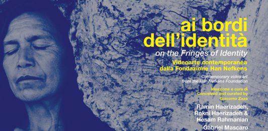 Ai bordi dell'identità – Videoarte contemporanea dalla Fondazione Han Nefkens