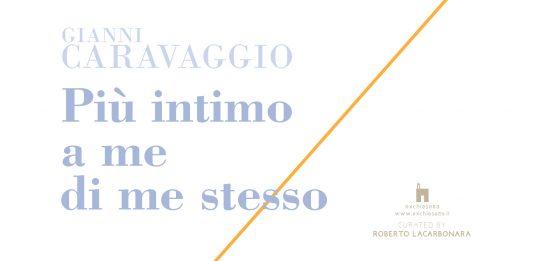 Gianni Caravaggio – Più intimo a me di me stesso
