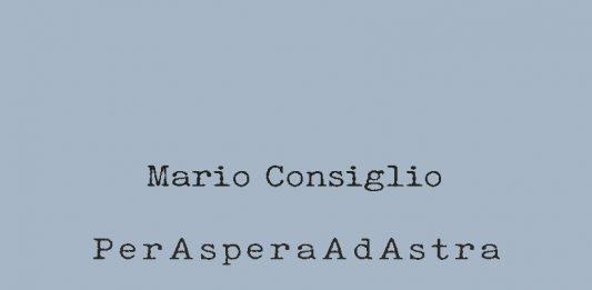 Mario Consiglio – PerAsperaAdAstra