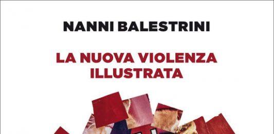 Nanni Balestrini – La nuova violenza illustrata