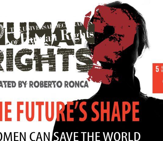 Human rights? The Future's Shape #WomenCanSaveTheWorld