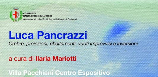 Luca Pancrazi – Ombre, proiezioni, ribaltamenti, vuoti improvvisi e inversioni