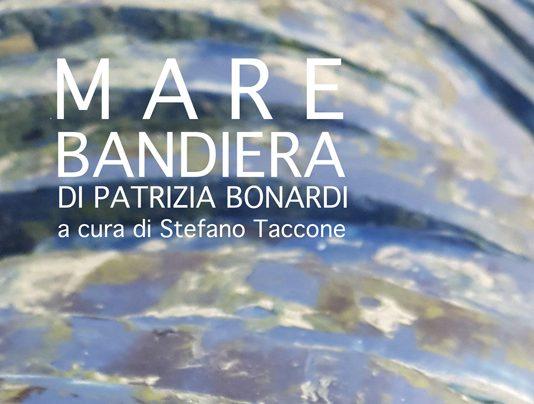 Patrizia Bonardi – Mare Bandiera