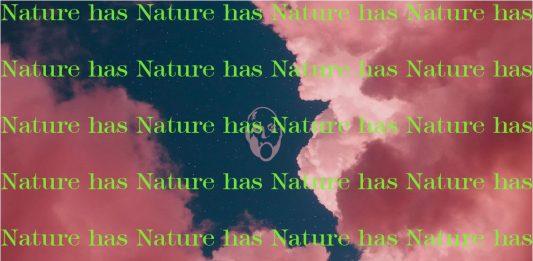 Nature has Nature