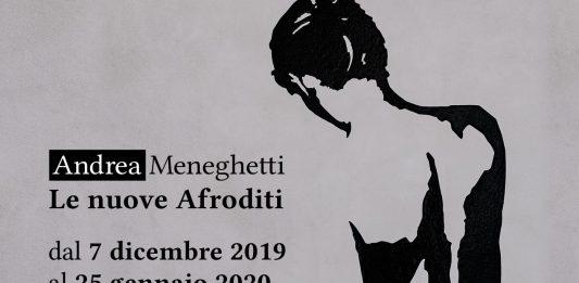 Andrea Meneghetti – Le nuove Afroditi