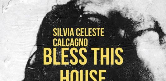Silvia Celeste Calcagno – Bless this house
