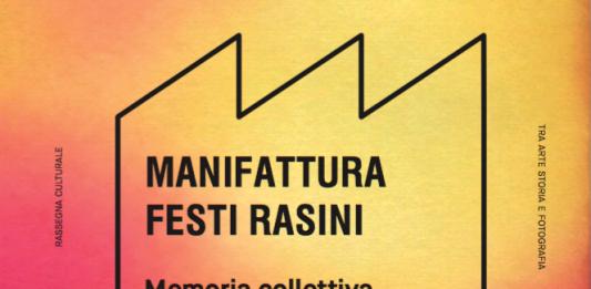 6^ Ed. INCROCI tra Arte, Storia e Fotografia, FESTI RASINI storia dello stabilimento, memoria collettiva e percorsi creativi.