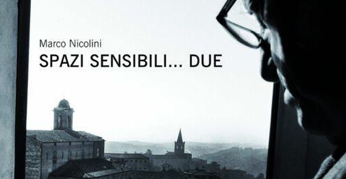 Marco Nicolini – Spazi sensibili…due