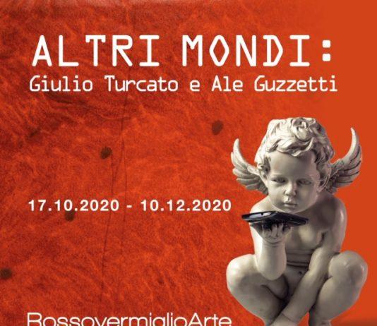 Giulio Turcato / Ale Guzzetti – Altri Mondi