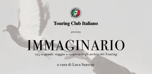 Immaginario. 125 originali: viaggio a sorpresa negli archivi Touring