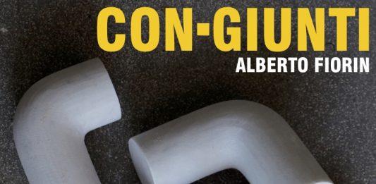 Alberto Fiorin – Con-giunti. Conversazione (evento online)