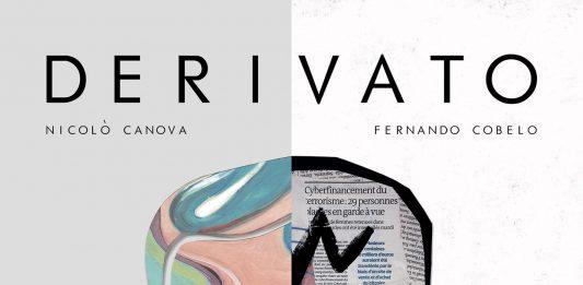 Nicolò Canova / Fernando Cobelo – Derivato