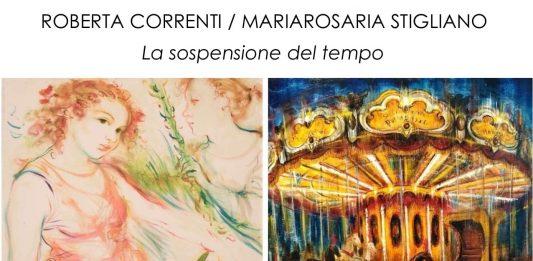 Roberta Correnti / Mariarosaria Stigliano – La sospensione del tempo