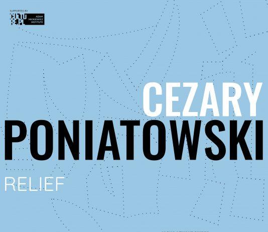 Cezary Poniatowski – Relief