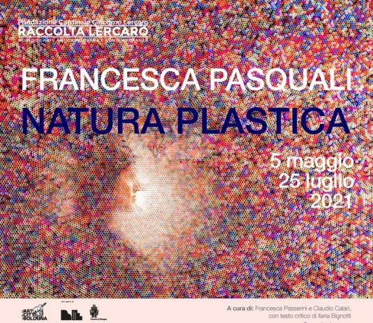 Francesca Pasquali – Natura Plastica