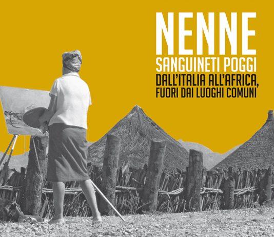Nenne Sanguineti Poggi – Dall'Italia all'Africa, fuori dai luoghi comuni