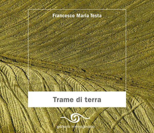 Francesco Maria Testa – Trame di terra