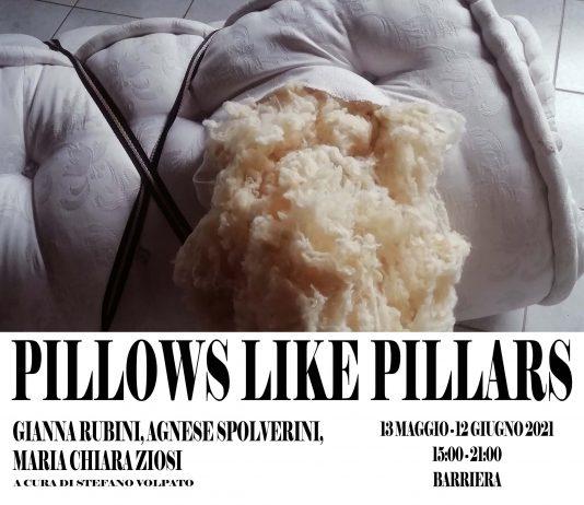 Gianna Rubini / Agnese Spolverini / Maria Chiara Ziosi – Pillows like pillars