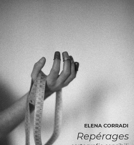Elena Corradi – Repérages. Cartografie sensibili