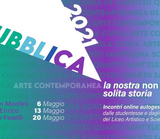 PUBBLICA 2021: Arte contemporanea per la comunità. Gli studenti di Quartu Sant'Elena in dialogo con Ruben Montini, Sara Enrico e Flavio Favelli
