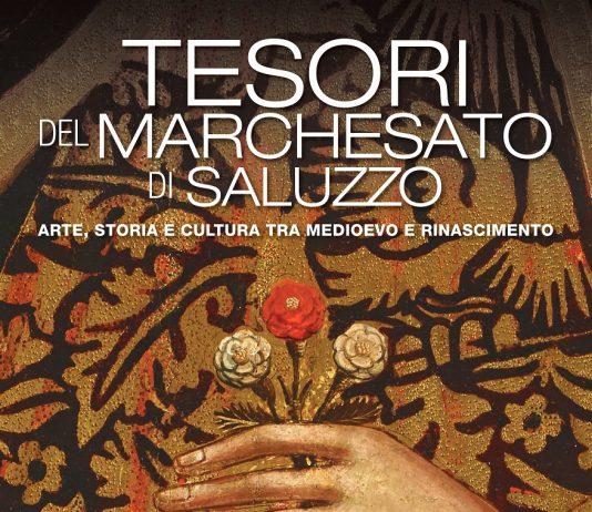 Tesori del Marchesato di Saluzzo. Arte, storia e cultura a Saluzzo tra Medioevo e Rinascimento