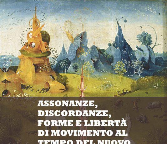 Assonanze, discordanze, forme e libertà di movimento al tempo del Nuovo Rinascimento