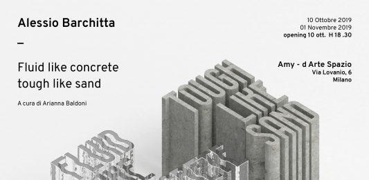 Alessio Barchitta – Fluid like concrete tough like sand