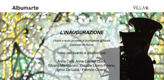 L'Inaugurazione. Utopie e nuovi processi di costruzione culturale partendo da Roma