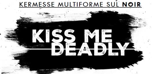 Kiss me deadly 2019 V edizione