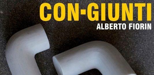 Alberto Fiorin – Con-Giunti