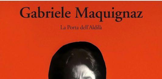 Gabriele Maquignaz – Il Portale dell'Aldilà