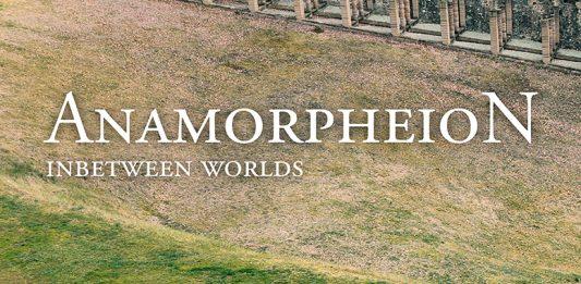 Sara Ferro / Chris Weil – Anamorpheion: Inbetween Worlds