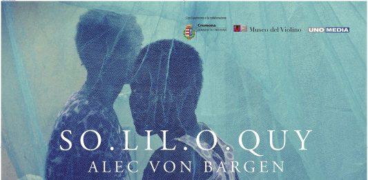 Alec Von Bargen – SO.LIL.O.QUY